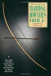 The Traditional Bowyer's Bible - Tom I